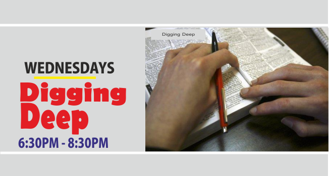 Digging Deep/Wednesday Service
