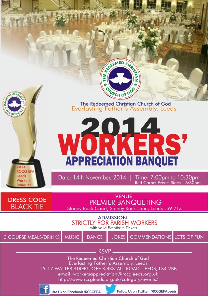 The Redeemed Christian Church of God, Everlasting Father's Assembly, Leeds will on November 14th 2014 hold her 2014 Workers' Appreciation Banquet.