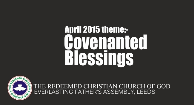 April 2015 Theme – Covenanted Blessings