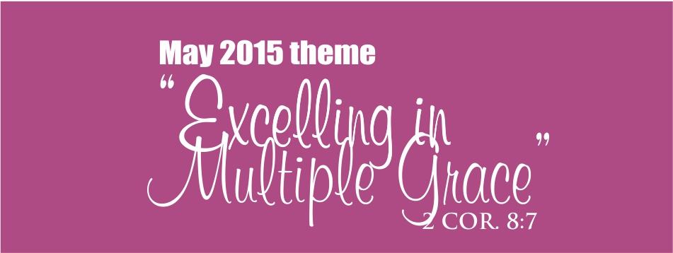 May 2015 Theme: Excelling In Multiple Grace