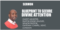 Blueprint To Secure Divine Attention, by Pastor Eddie Iduoze