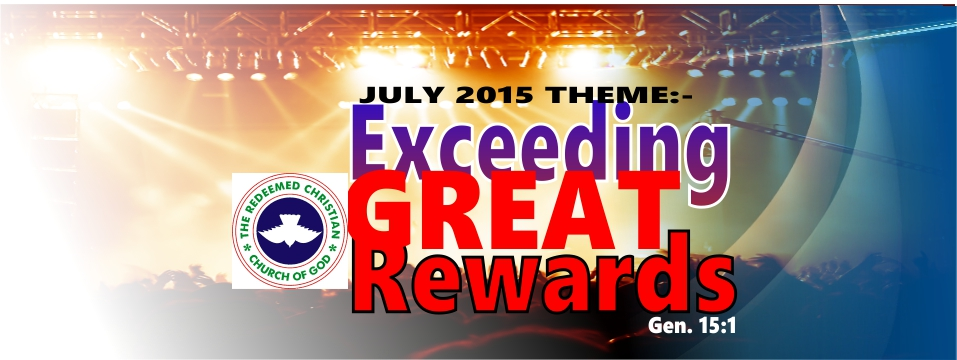 July Theme – Exceeding Great Rewards