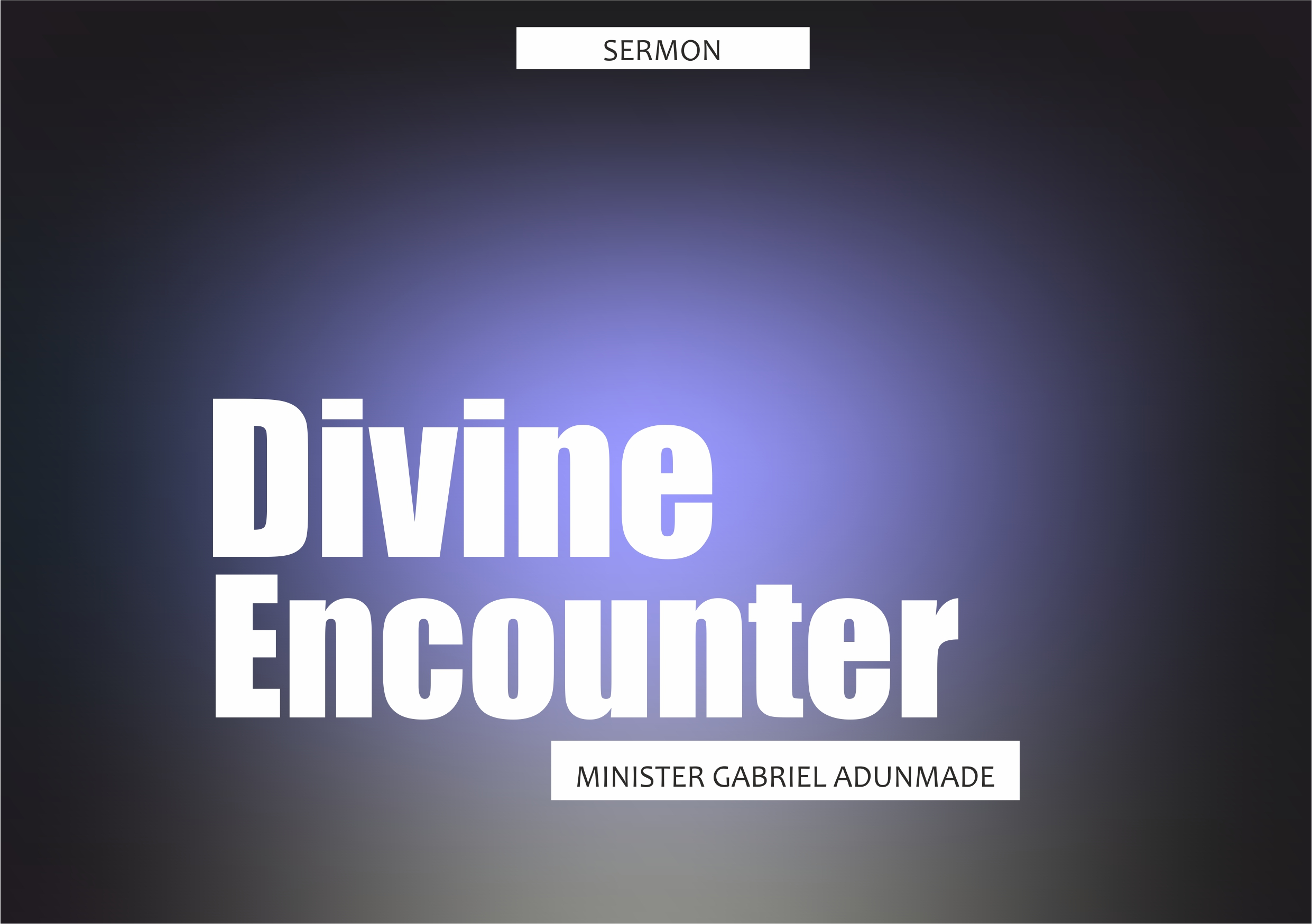 Divine Encounter, by Minister Gabriel Adunmade