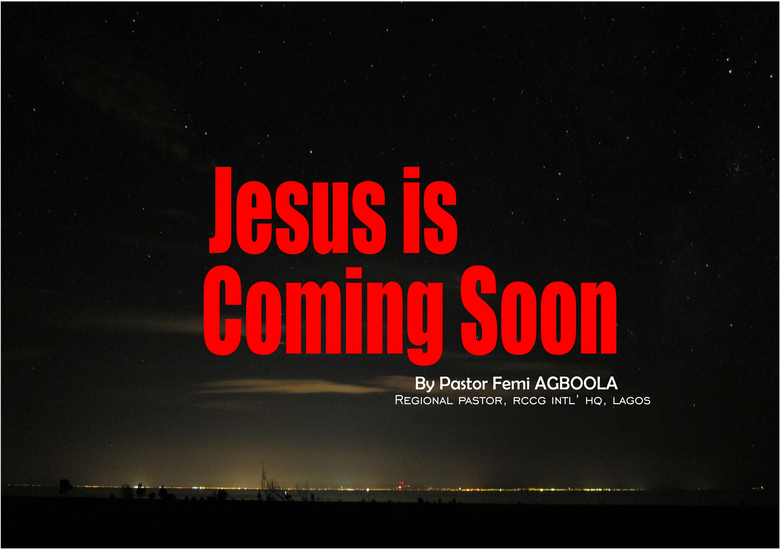 Jesus is Coming Soon, by Pastor Femi Agboola - RCCG ...