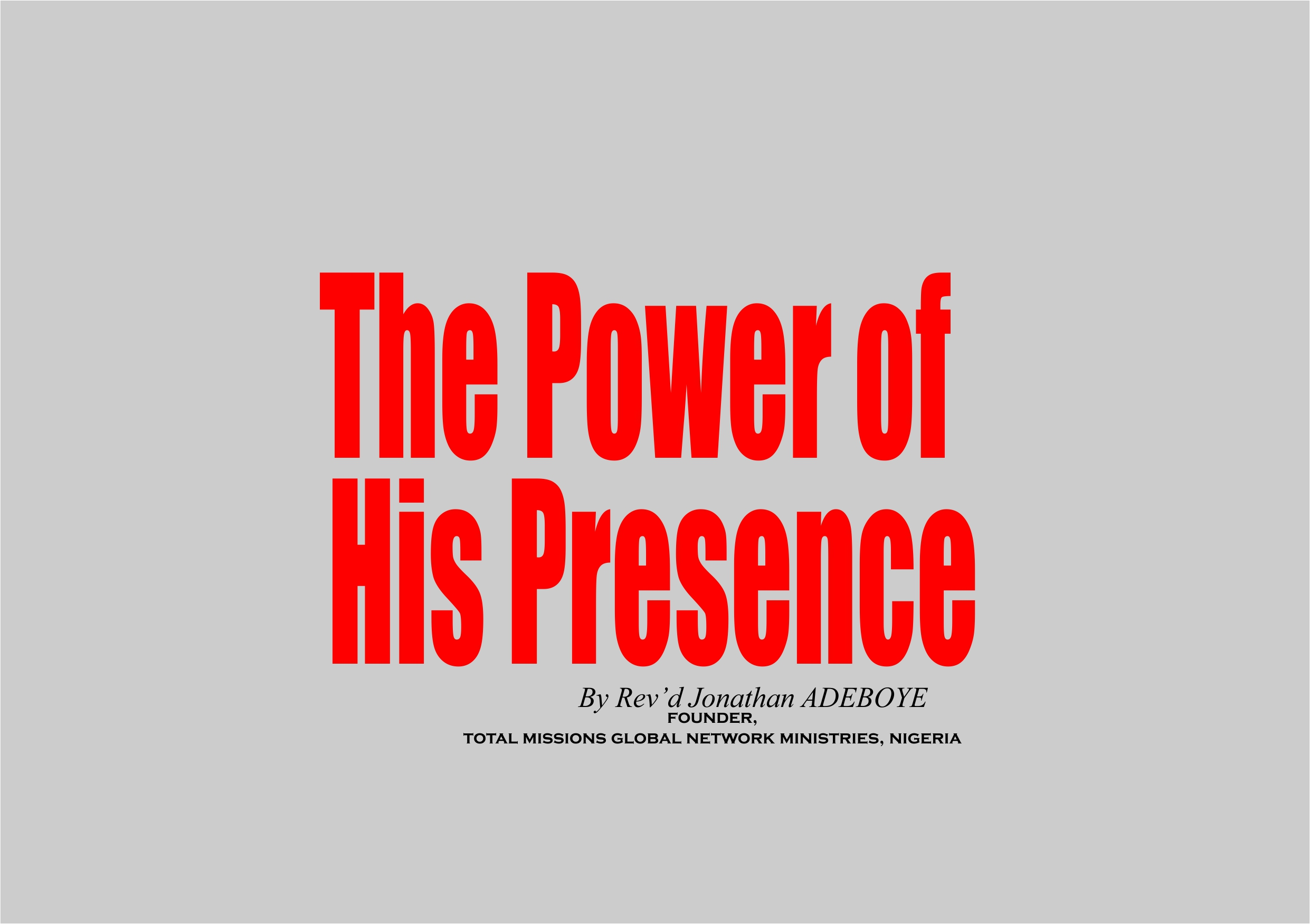 The Power of His Presence, by Rev'd Jonathan Adeboye