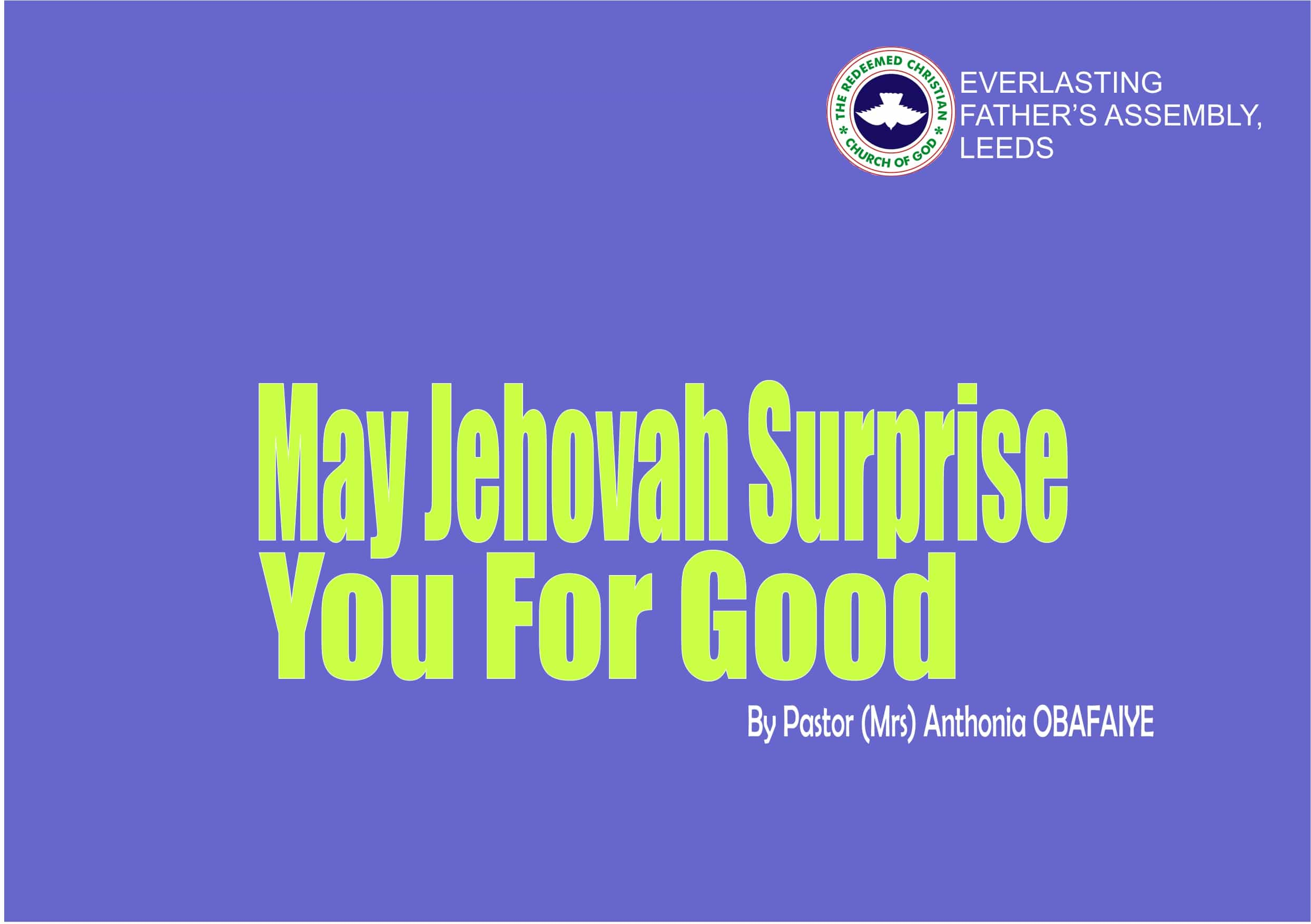 May Jehovah Surprise You For Good, by Pastor (Mrs) Anthonia Obafaiye