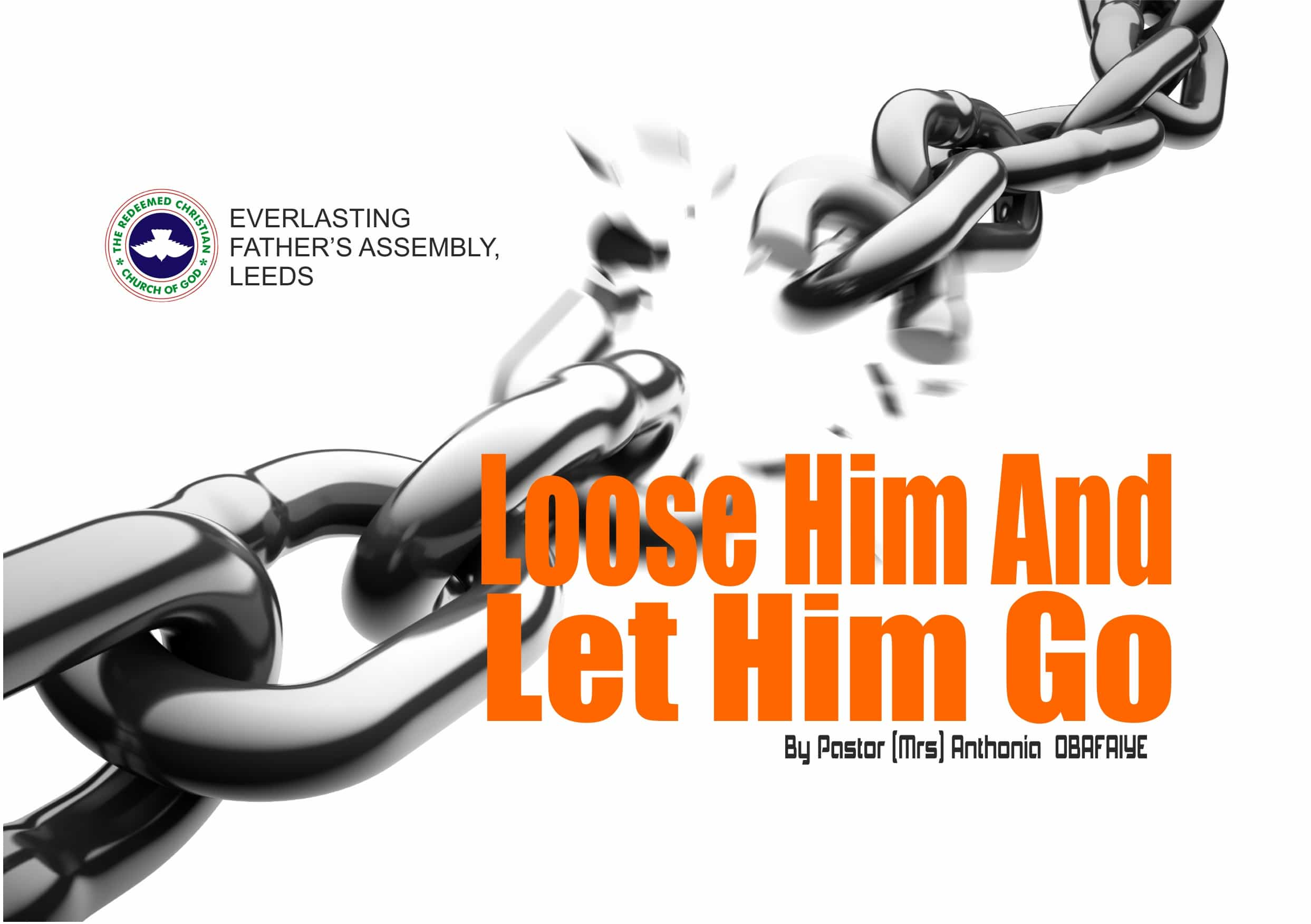 Loose Him And Let Him Go! by Pastor (Mrs) Anthonia Obafaiye