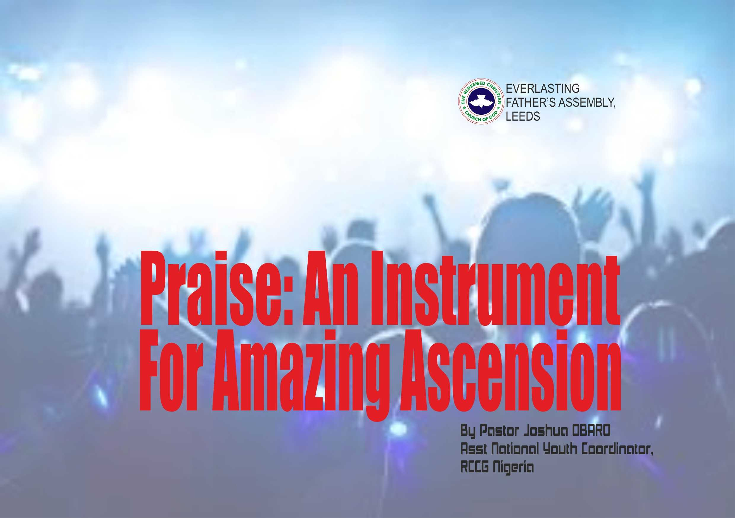 Praise: An Instrument For Amazing Ascension, by Pastor Joshua Obaro