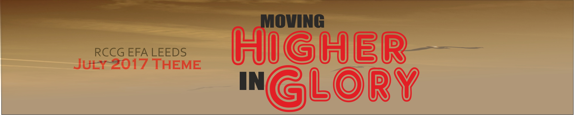 July 2017 Theme – Moving Higher In Glory