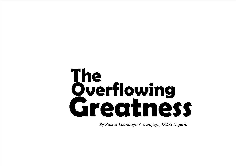 The Overflowing Greatness, by Pastor Ekundayo Aruwajoye