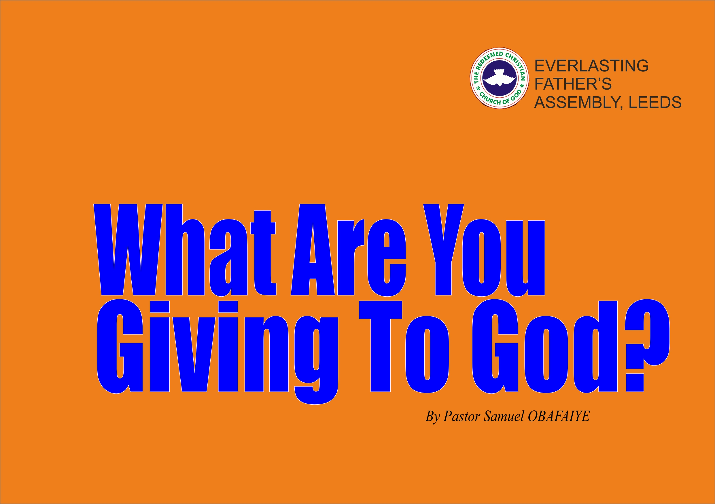 What Are You Giving To God? by Pastor Samuel Obafaiye