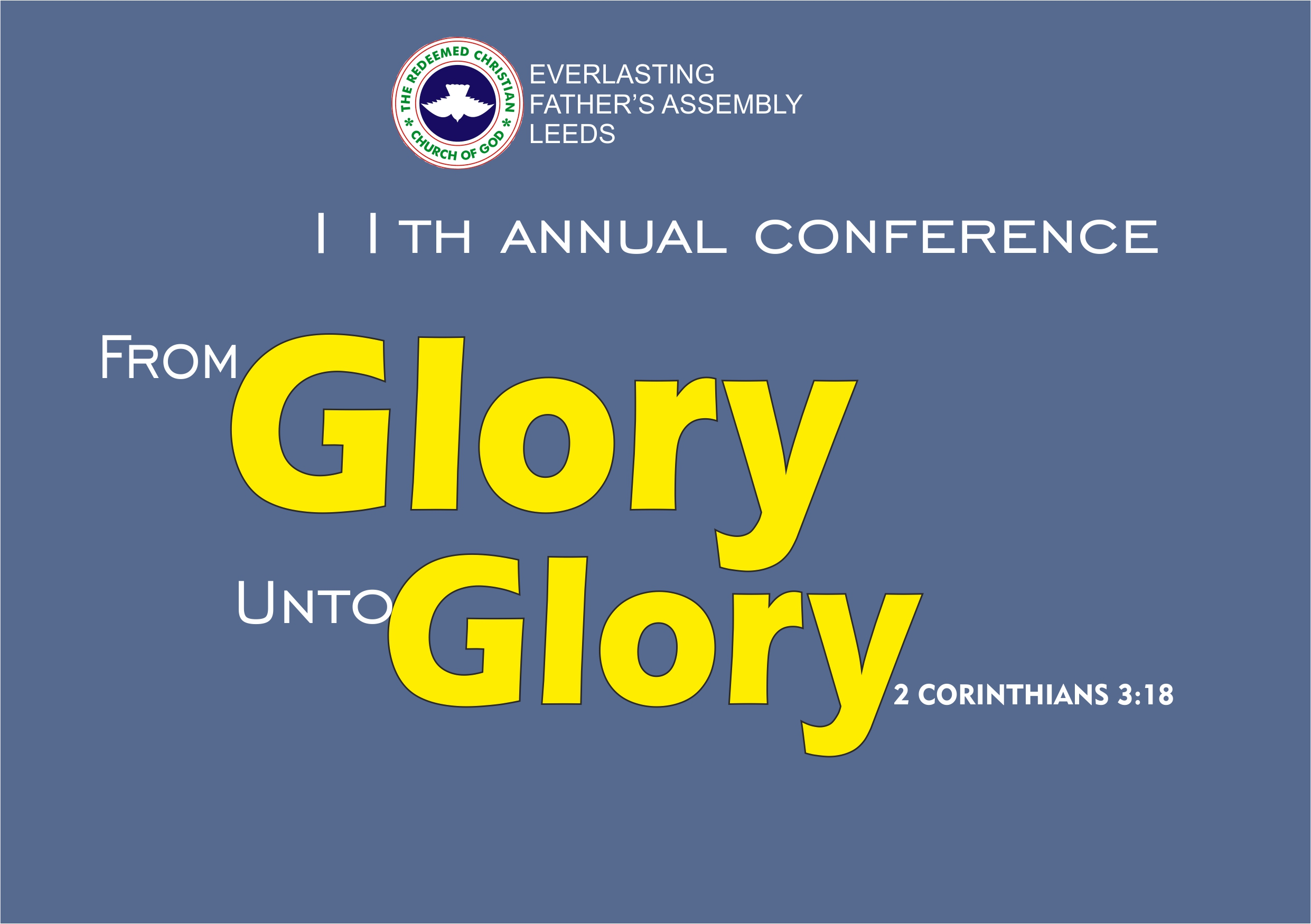 11th Annual Conference – From Glory Unto Glory 2 Cor 3:18