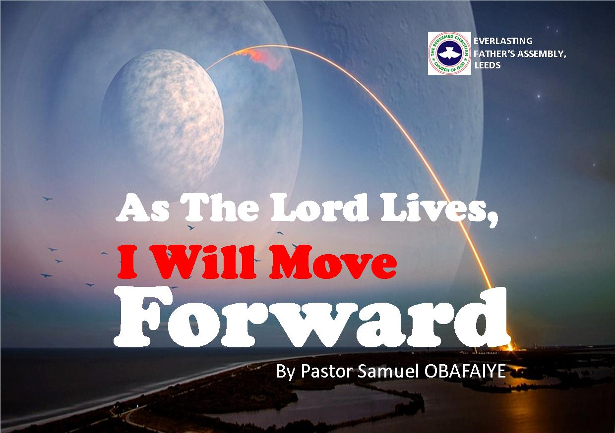 As The Lord Lives, I Will Move Forward, by Pastor Samuel Obafaiye