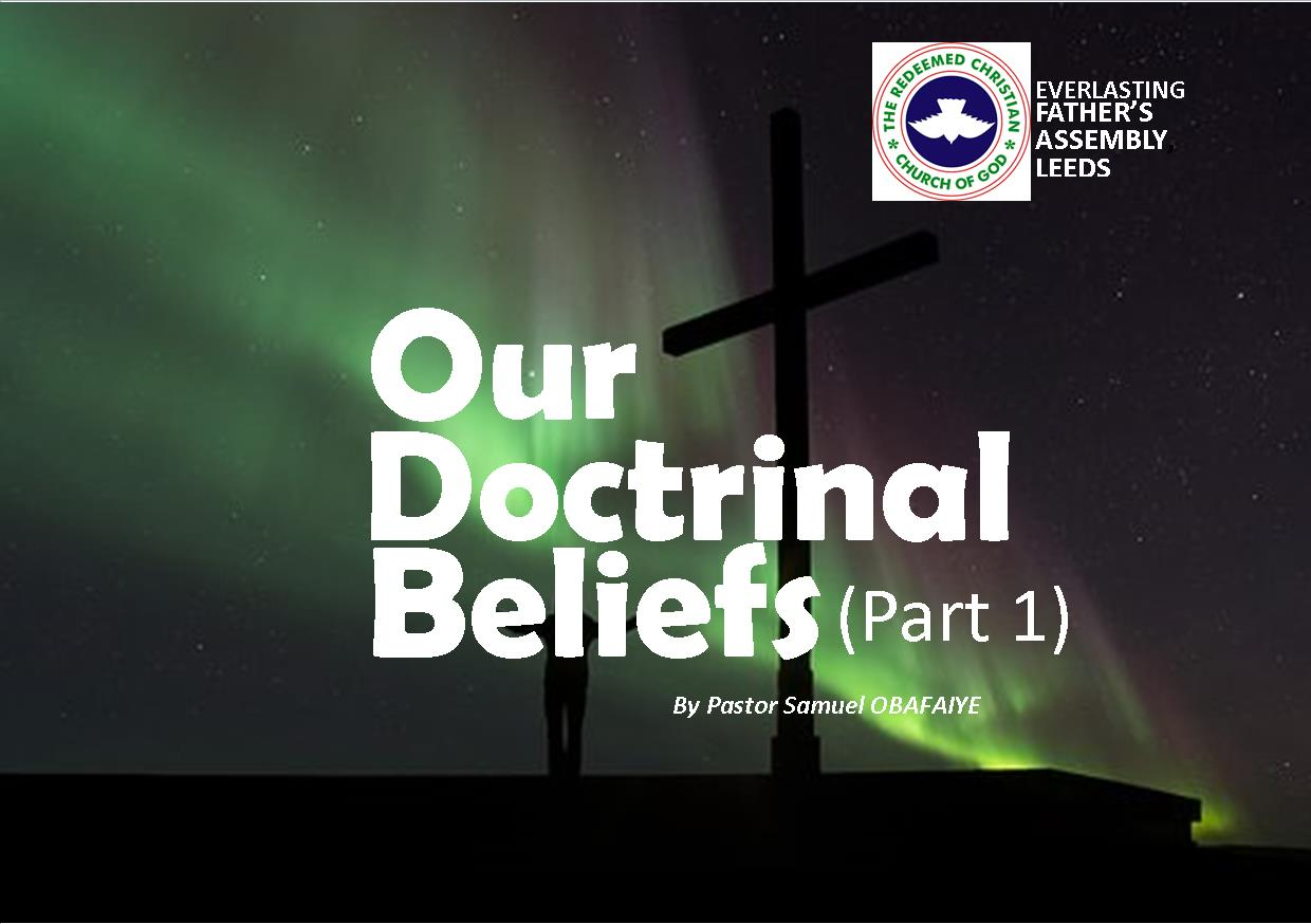 Our Doctrinal Beliefs (Part 1)