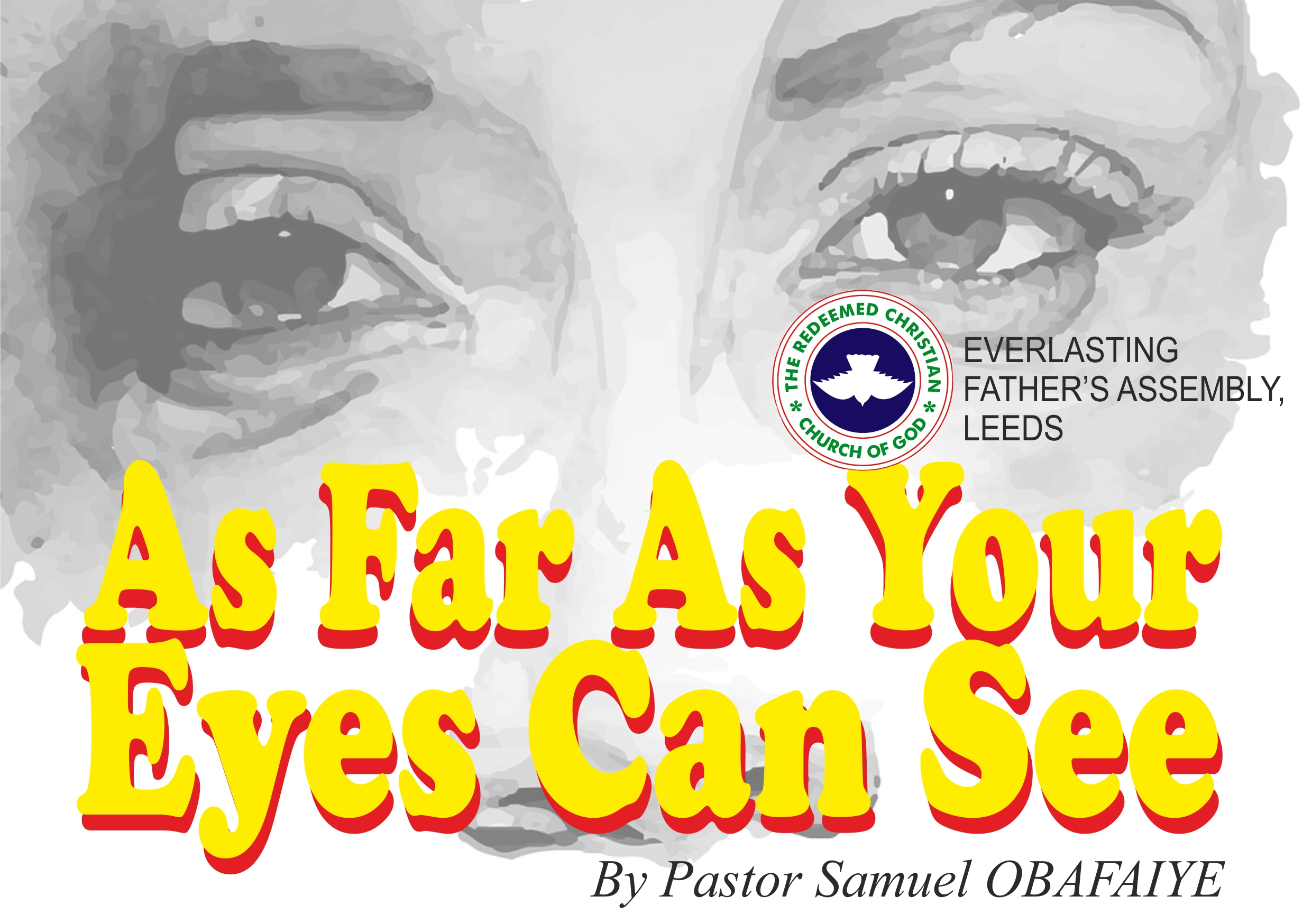 As Far As Your Eyes Can See, by Pastor Samuel Obafaiye