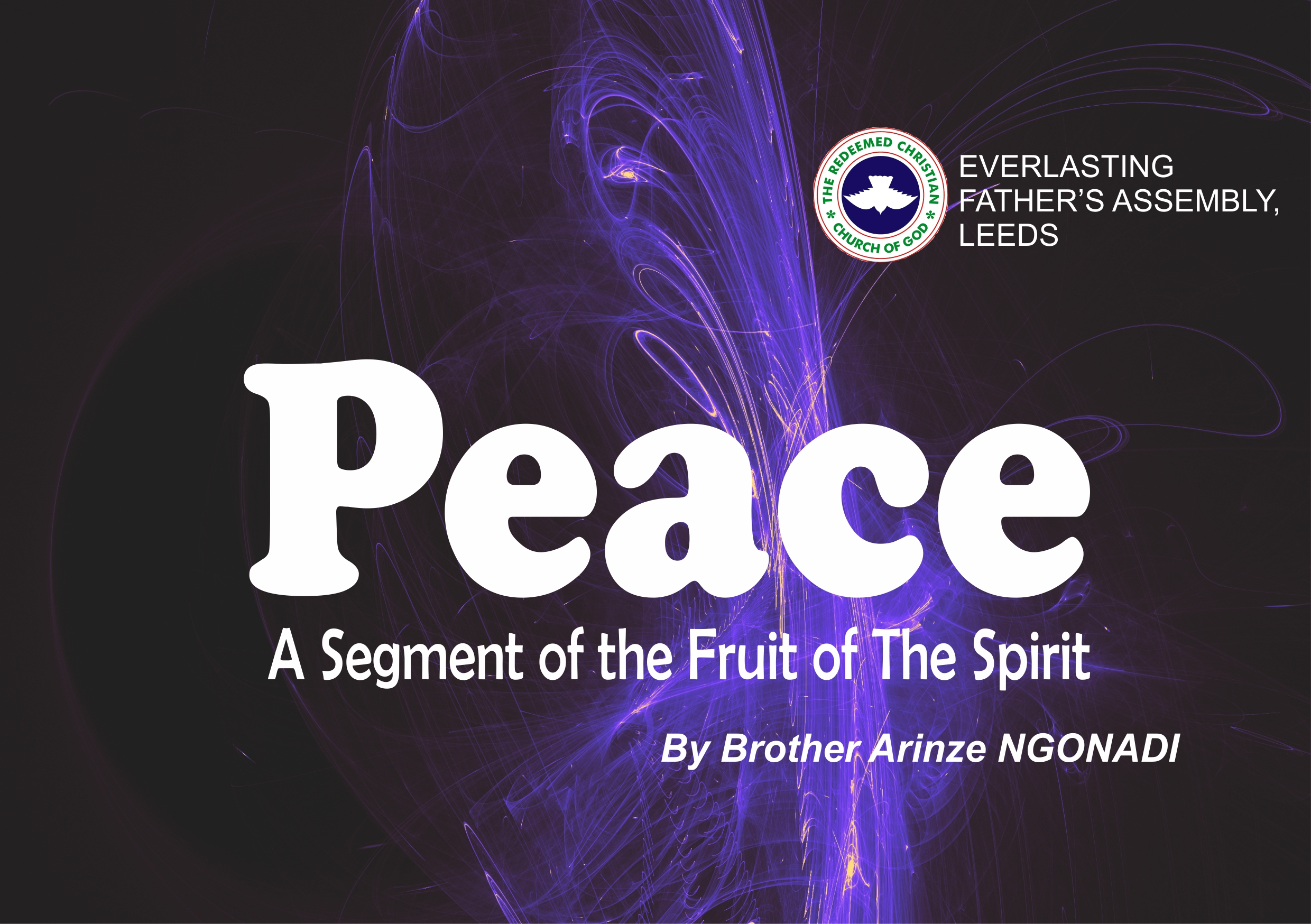 Peace – A Segment of the Fruit of The Spirit, by Brother Arinze Ngonadi