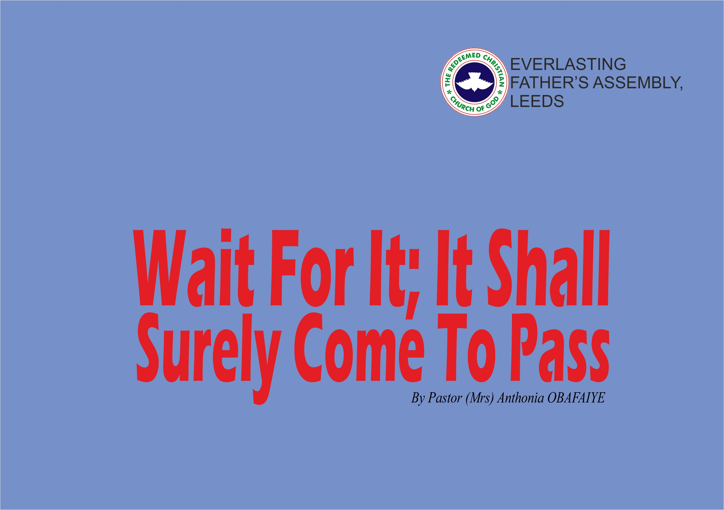 Wait For It; It Shall Surely Come To Pass, by Pastor (Mrs) Anthonia Obafaiye