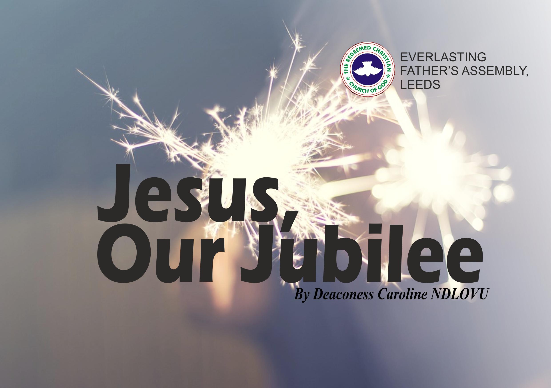 Jesus, Our Jubilee, by Deaconess Caroline Ndlovu