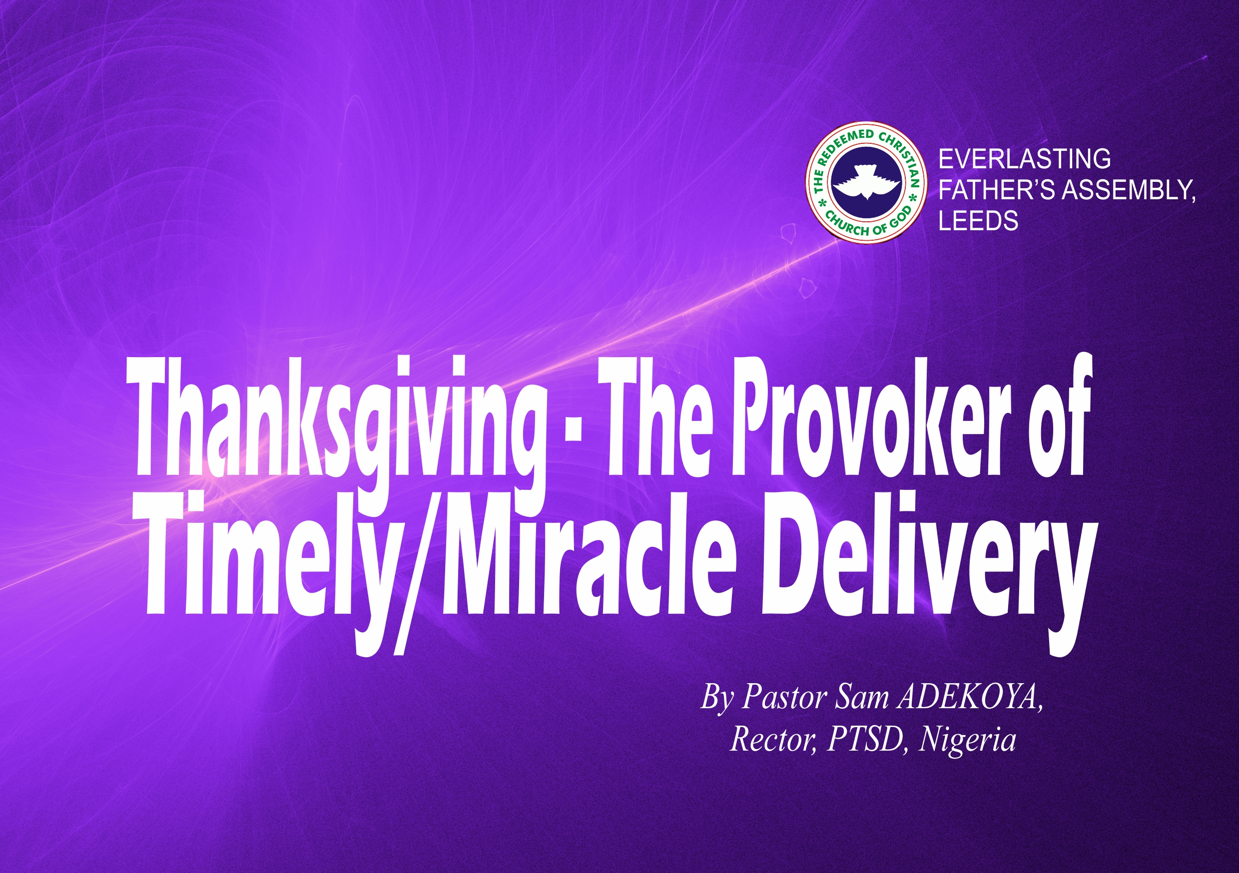 Thanksgiving – The Provoker of Timely/Miracle Delivery, by Pastor Sam Adekoya