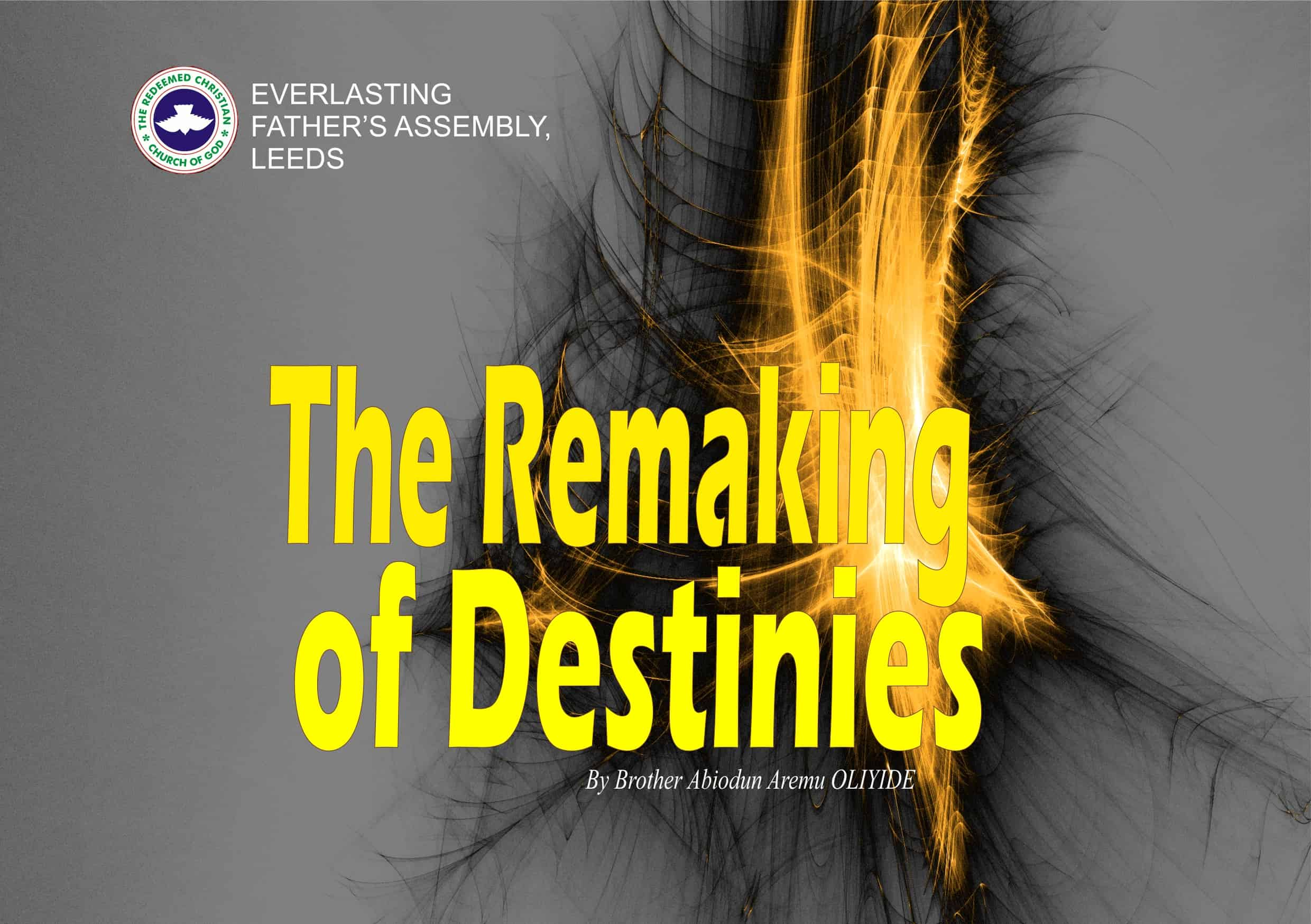 The Remaking of Destinies, by Brother Abiodun Aremu Oliyide