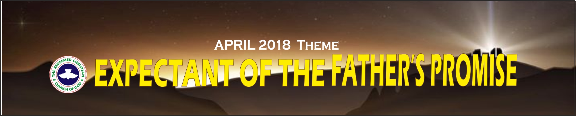 April 2018 Theme – Expectant of The Father's Promise