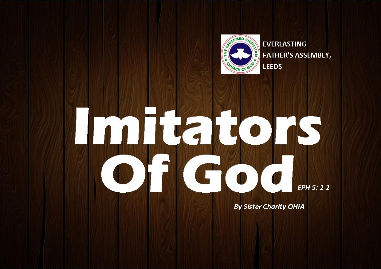 Imitators of God – Eph 5:1-2 by Sister Charity Ohia