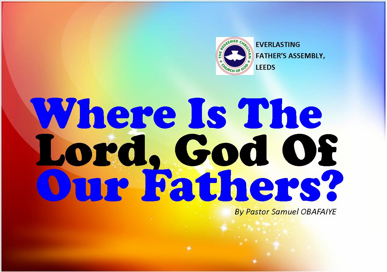 Where Is The Lord, God Of Our Fathers? by Pastor Samuel Obafaiye