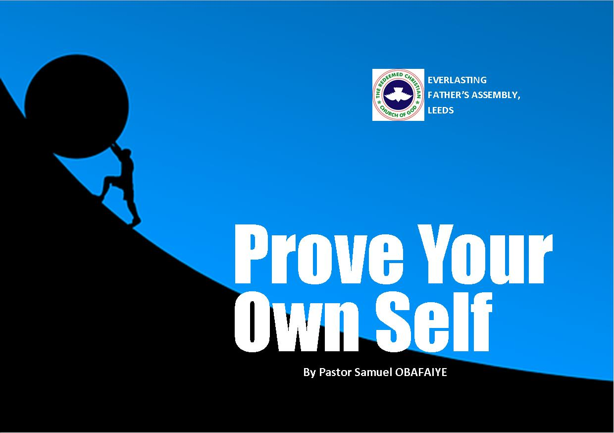 Prove Your Own Self, by Pastor Samuel Obafaiye