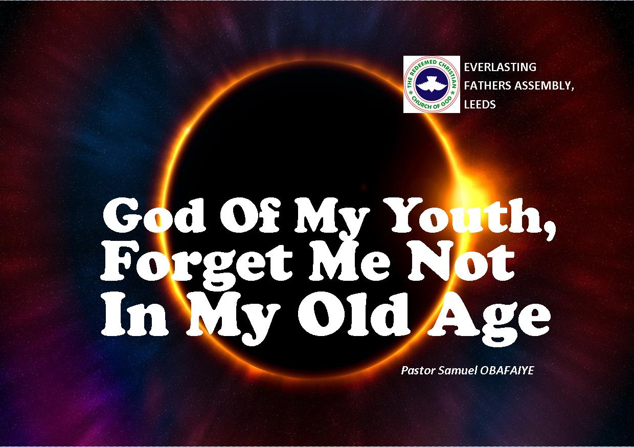 God Of My Youth, Forget Me Not In My Old Age, Pastor Samuel Obafaiye