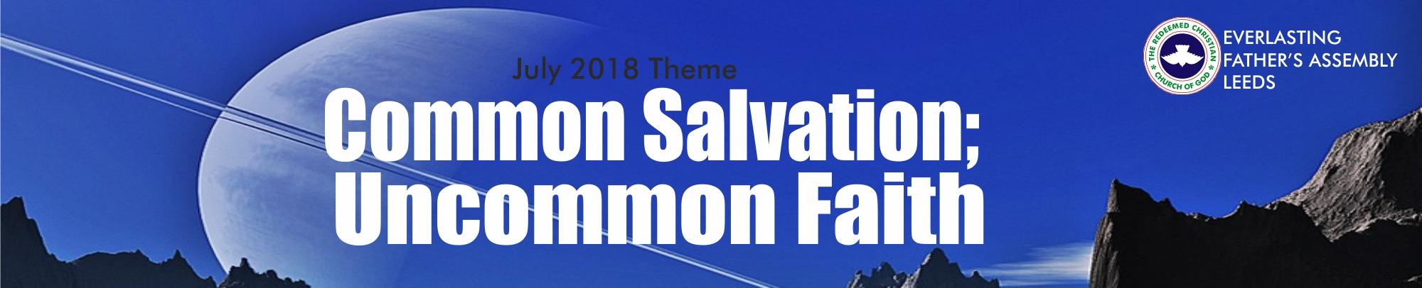 July 2018 Theme – Common Salvation; Uncommon Faith