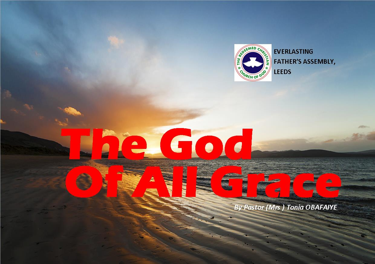 The God Of All Grace, by Pastor (Mrs) Tonia Obafaiye