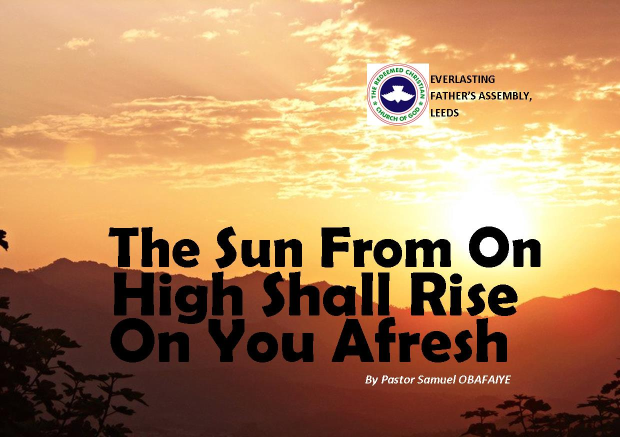 The Sun From On High Shall Rise On You Afresh, by Pastor Samuel Obafaiye