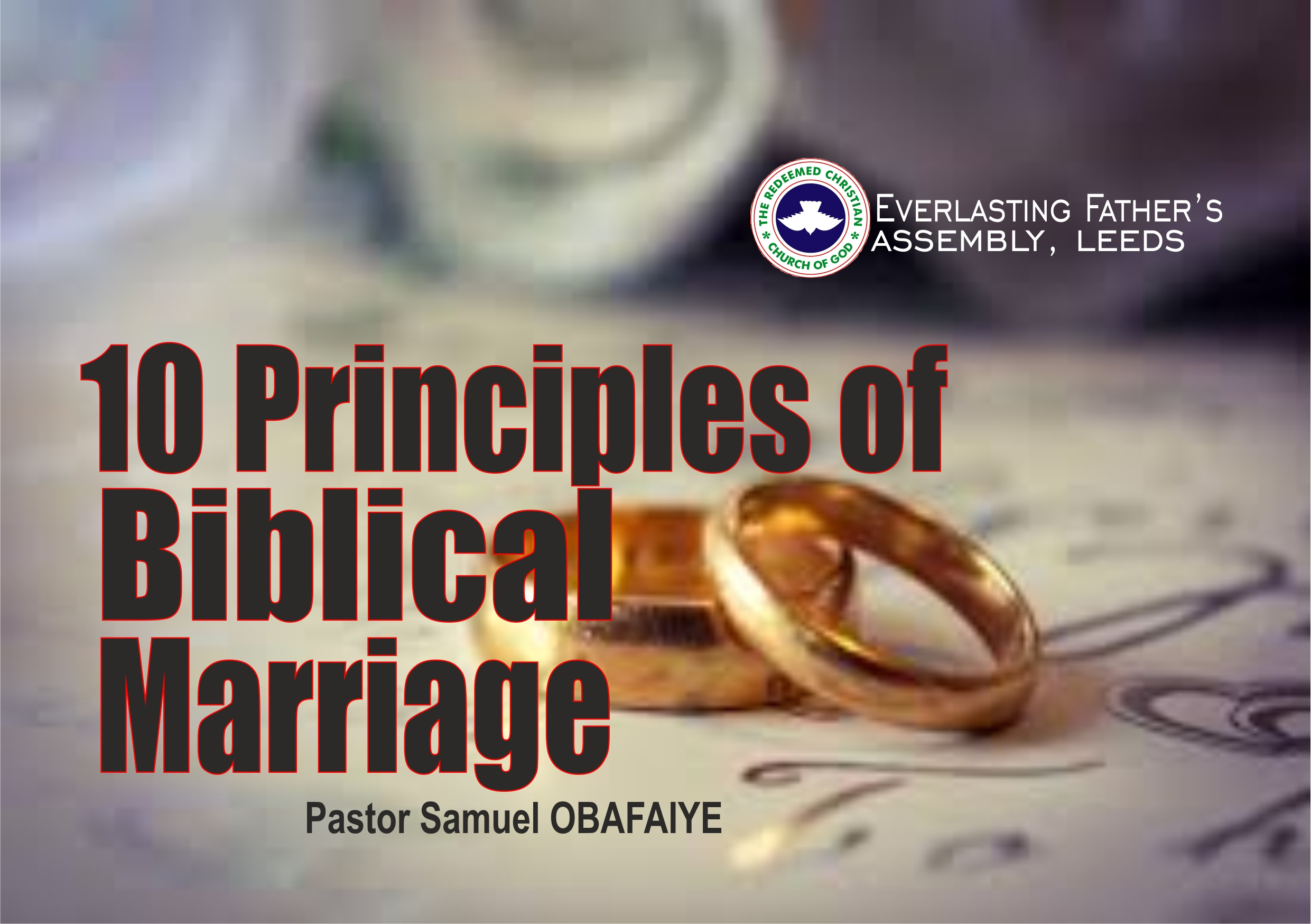 Ten Principles of Biblical Marriage, by Pastor Samuel Obafaiye