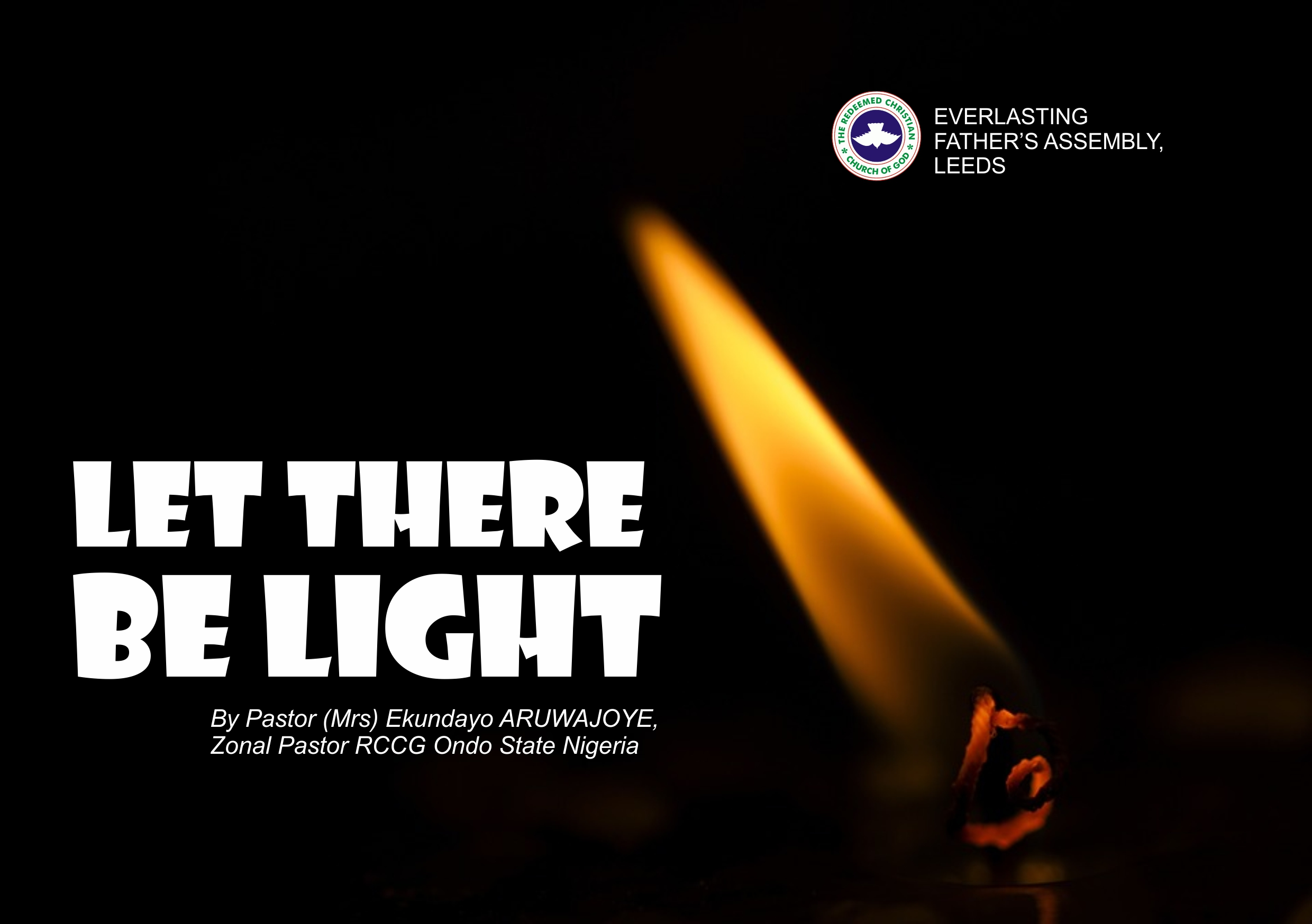 Let There Be Light, by Pastor (Mrs) Ekundayo Aruwajoye