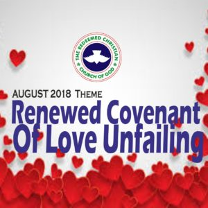 August 2018 Theme – Renewed Covenant of Love Unfailing