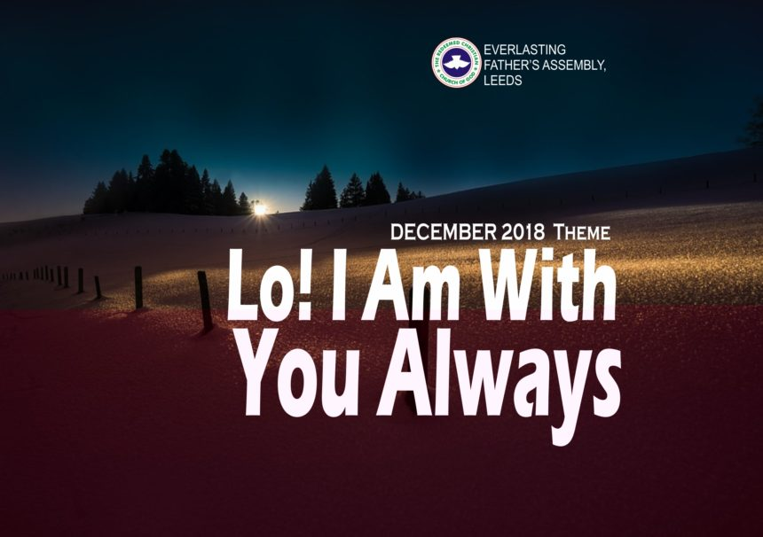 December 2018 Theme – Lo! I Am With You Always