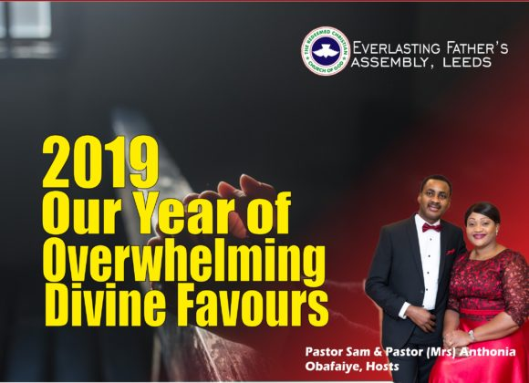 RCCG EFA Leeds 2019 Prophecy:  Our Year of Overwhelming Divine Favours