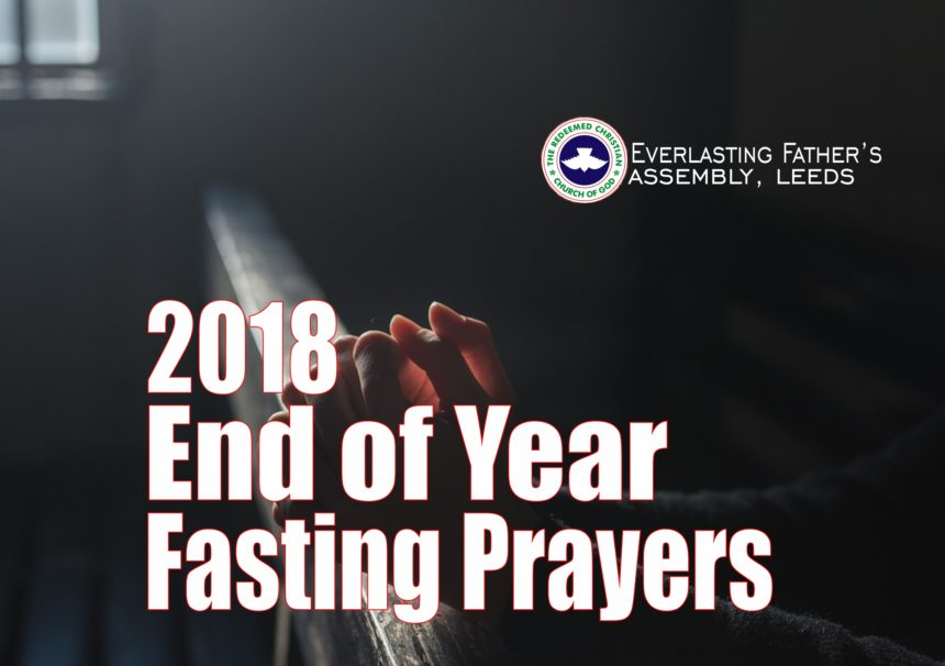 RCCG Everlasting Father's Assembly Leeds End of Year 2018 Fasting Prayers