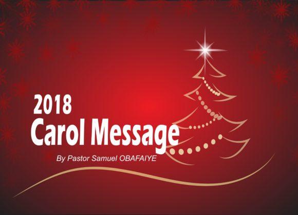 2018 Carol Message, by Pastor Samuel Obafaiye