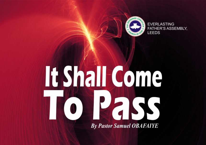 It Shall Come To Pass, by Pastor Samuel Obafaiye