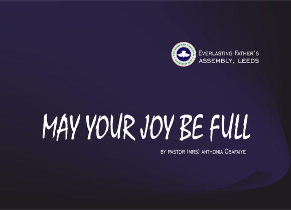 May Your Joy Be Full, by Pastor (Mrs) Anthonia Obafaiye