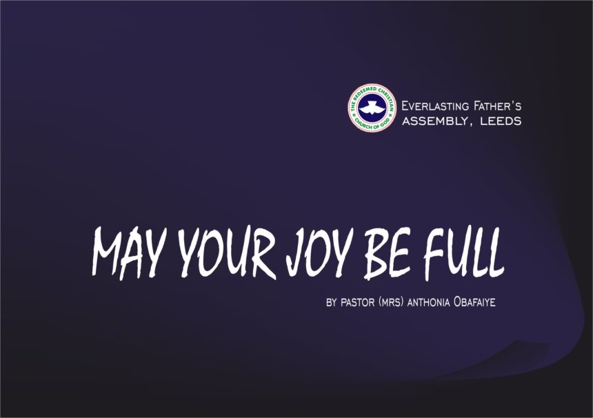 May Your Joy Be Full, by Pastor (Mrs) Anthonia Obafaiye
