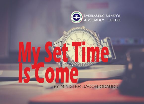 My Set Time Is Come, by Minister Jacob Odaudu