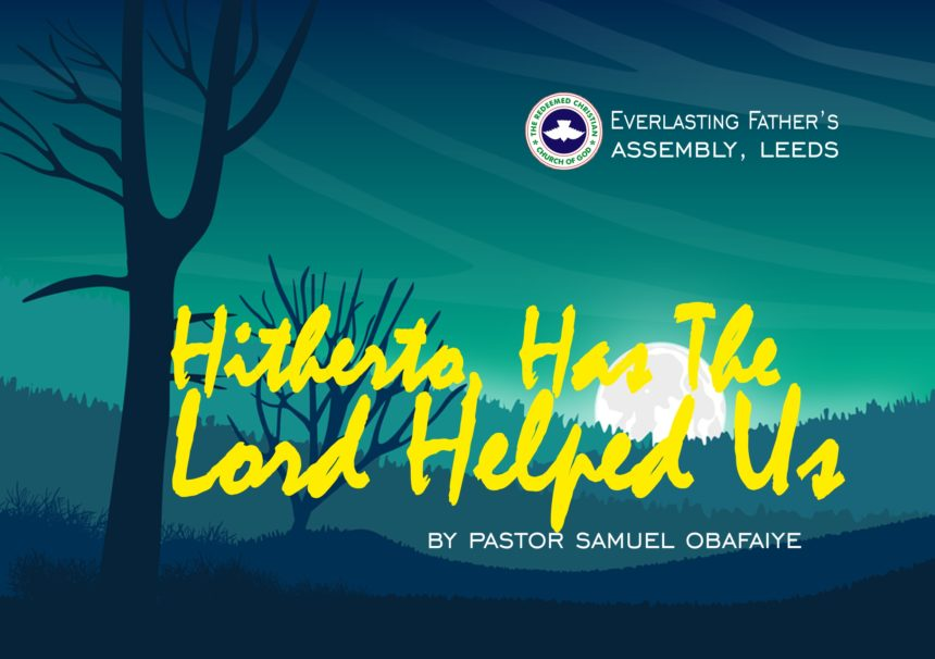 Hitherto, Has The Lord Helped Us, by Pastor Samuel Obafaiye