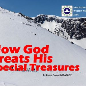 How God Treats His Special Treasures, by Pastor Samuel Obafaiye