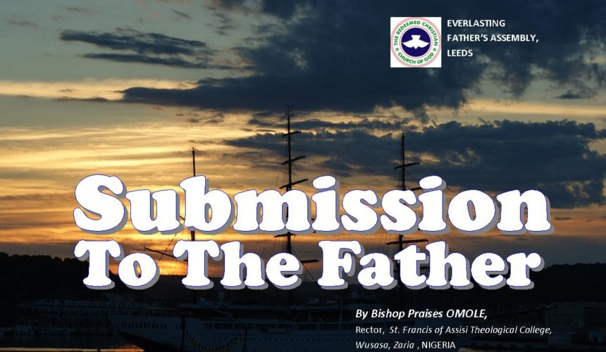 Submission To The Father, by Bishop Praises Omole