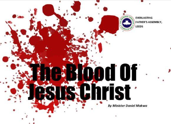 The Blood of Jesus Christ, by Minister Daniel Makwa