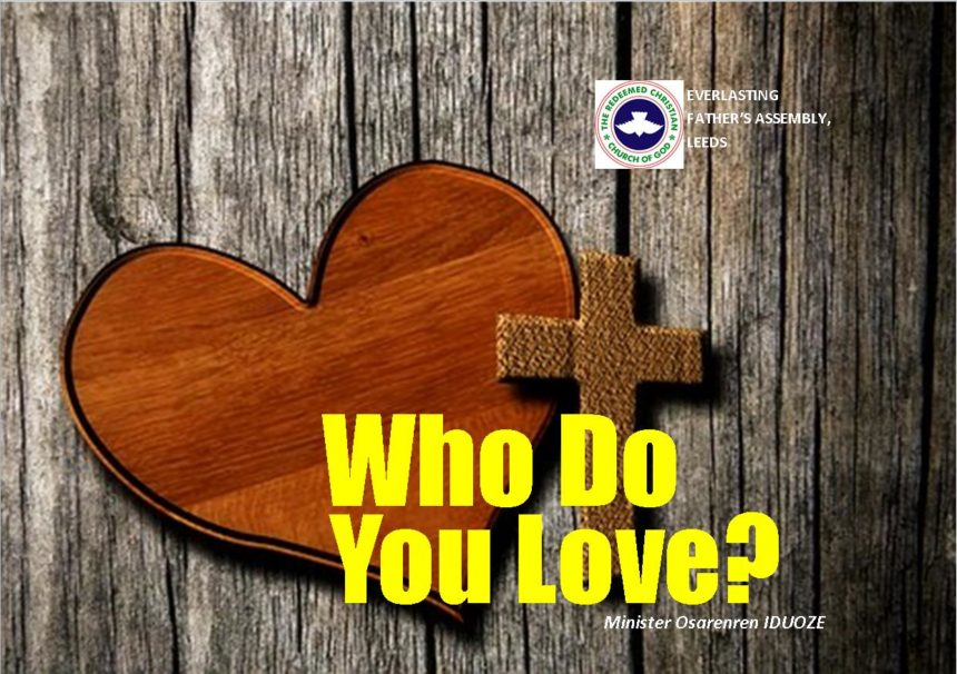 Who Do You Love? by Minister Osarenren Iduoze