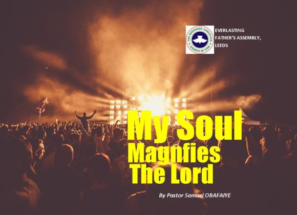 My Soul Magnifies The Lord, by Pastor Samuel Obafaiye