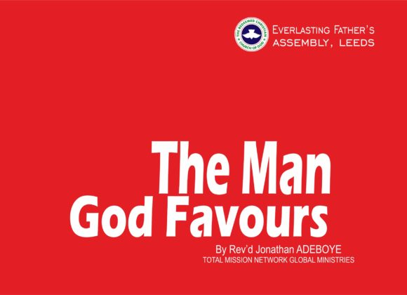 The Man God Favours, by Rev'd Jonathan Adeboye